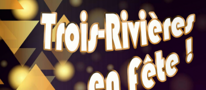 Fête de Trois-Rivières 2019 : le programme