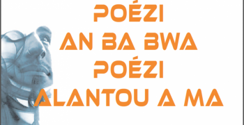Poézi an ba bwa poézi alantou a ma