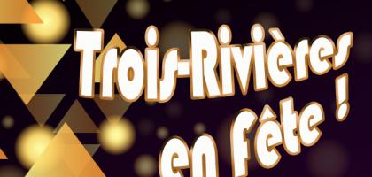 Fête de Trois-Rivières 2019