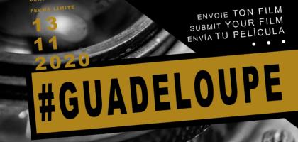 Appel à films Guadeloupe - date limite 13 novembre 2020