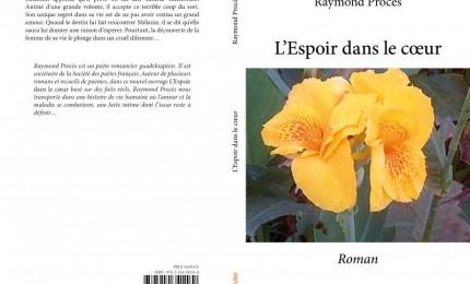 L'ESPOIR DANS LE COEUR roman de Raymond Procès, aux éditions EDILIVRE
